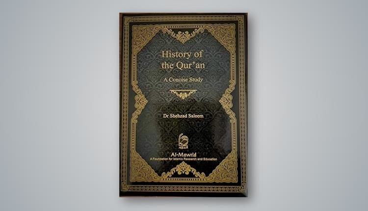 History of the Quran: A Concise Study Dr Shehzad Saleem