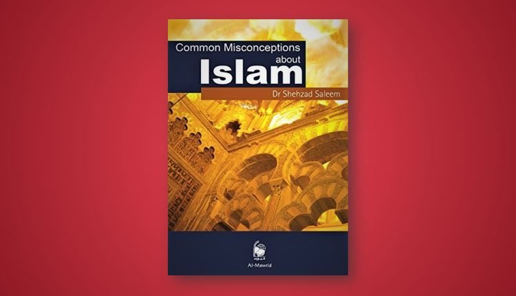 Common Misconceptions about Islam Dr Shehzad Saleem