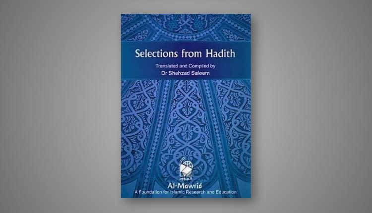selections from hadith Dr Shehzad Saleem